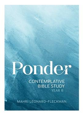 Ponder: Year B