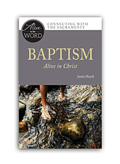 Baptism: Alive in Christ