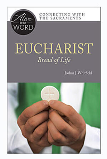 Eucharist, Bread of Life